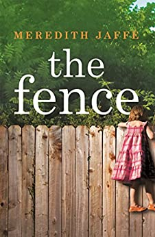 The Fence by [Jaffe, Meredith]