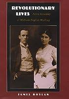 Revolutionary Lives: Anna Strunsky & William English Walling