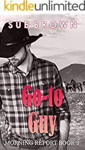 Go-to Guy: a gay cowboy story (Morning Report Book 3) (English Edition)