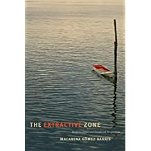 The Extractive Zone: Social Ecologies and Decolonial Perspectives