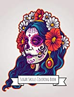 Sugar Skulls Coloring Book: Sugar Skulls Gifts for Kids 4-8, Girls or Adult Relaxation | Stress Relief Turkey lover Birthday Coloring Book Made in USA