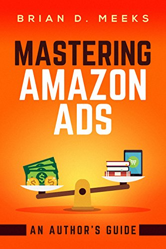 Mastering Amazon Ads: An Author's Guide (English Edition)