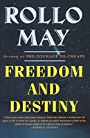 Freedom and Destiny (Norton Paperback) by Rollo May(1999-01-17)