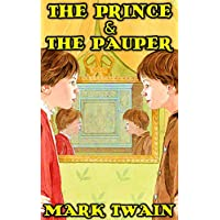 Prince And Pauper: By Mark Twain (Illustrated And Unabridged) (English Edition)