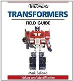 Warman's Transformers Field Guide: Values and Identification (Warman's Field Guide)