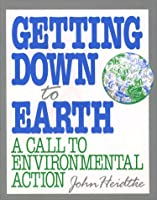 Getting Down to Earth: A Call to Environmental Action