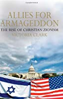 Allies for Armageddon: The Rise of Christian Zionism