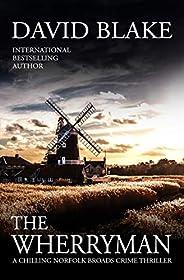 The Wherryman: A chilling Norfolk Broads crime thriller (British Detective Tanner Murder Mystery Series Book 6