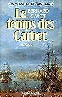 Temps Des Carbec (Le) (Romans, Nouvelles, Recits (Domaine Francais))