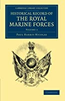 Historical Record of the Royal Marine Forces (Cambridge Library Collection - Naval and Military History)