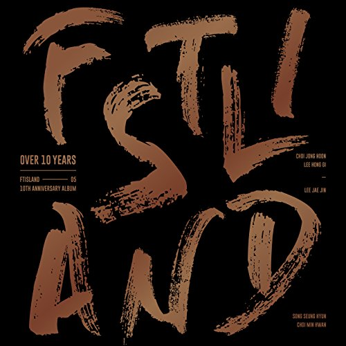 【早期購入特典あり】 FTISLAND OVER 10 YEARS 10周年記念アルバム (初回ポスター&限定特典)( 韓国盤 )(初回限定特典6点)(韓メディアSHOP限定)