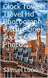 Clock Tower Travel Hd Photograph Picture book Super Clear Photos (English Edition)