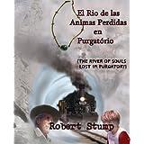 El Rio De Las Animas Perdidas en Purgatório [The River of Souls Lost in Purgatory] (English Edition)