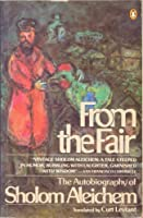 From the Fair: The Autobiography of Sholom Aleichem