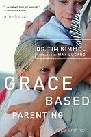 Grace Based Parenting: Set Your Familiy Free