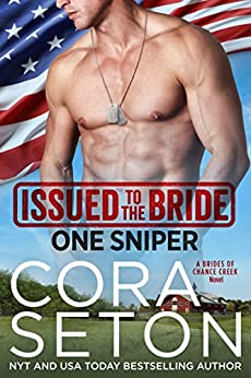 Issued to the Bride One Sniper (Brides of Chance Creek Book 3) by [Seton, Cora]