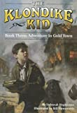 Adventure In Gold Town (Klondike Kid)