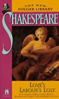 Love's Labor's Lost (The New Folger Library Shakespeare)