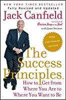 The Success Principles(TM) - 10th Anniversary Edition: How to Get from Where You Are to Where You Want to Be【洋書】 [並行輸入品]