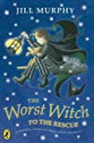 Worst Witch To The Rescue,The (The Worst Witch)