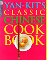 Yan-Kit's Classic Chinese Cookbook (Dk Living)