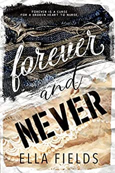 Forever and Never: A Standalone High School Romance by [Fields, Ella]
