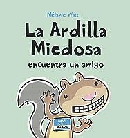 La Ardilla Miedosa Encuentra Un Amigo/ Scaredy Squirrel Makes A Friend