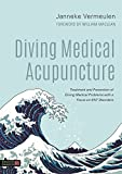 Diving Medical Acupuncture: Treatment and Prevention of Diving Medical Problems With a Focus on ENT Disorders