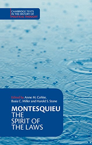 Download Montesquieu: The Spirit of the Laws (Cambridge Texts in the History of Political Thought) 0521369746
