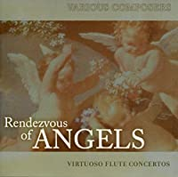Rendezvous of Angels: Virtuoso Flute Ctos
