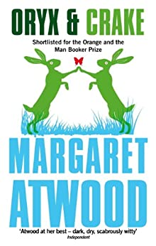 Oryx And Crake (The Maddaddam Trilogy) by [Atwood, Margaret]