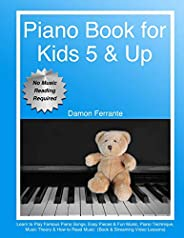 Piano Book for Kids 5 & Up - Beginner Level: Learn to Play Famous Piano Songs, Easy Pieces & Fun Music