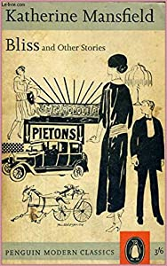 Bliss - Bliss by Katherine Mansfield [Dover Thrift Editions](annotated) (English Edition)