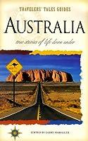 Australia: True Stories of Life Down Under (Travelers' Tales)