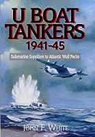 U-boat Tankers, 1941-45