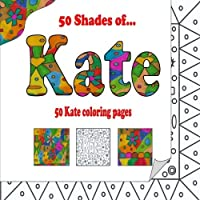 50 Shades of Kate: 50 Kate coloring pages [並行輸入品]
