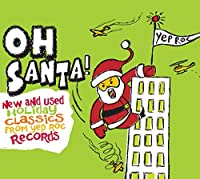 Oh Santa: New & Used Christmas Classics