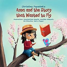 Anna and the Story that Wanted to Fly by [Papadaki, Christina, Kartelia, Sylvia]