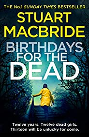 Birthdays for the Dead: The gripping No. 1 Sunday Times bestselling crime suspense thriller that will have you