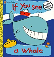 If You See a Whale (Lift the Flap Book)