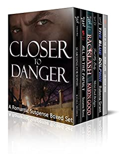 Closer To Danger: A Romantic Suspense Boxed Set by [ Brimble, Rachel,  Rossi, Suzanne,  Good, Karyn , Pool Bridges, Mitzi,  Grant, Robena,  Jupe, Debra ]