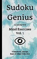 Sudoku Genius Mind Exercises Volume 1: Toomsboro, Georgia State of Mind Collection