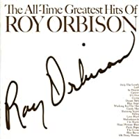 Roy Orbison All Time Greatest
