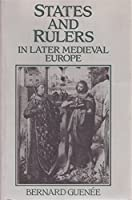 States and Rulers in Later Medieval Europe