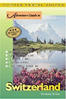Adventure Guide to Switzerland (Adventure Guides Series)