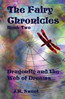 Dragonfly and the Web of Dreams (The Fairy Chronicles)