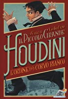 L'Ordine del Corvo Bianco. Il piccolo grande Houdini