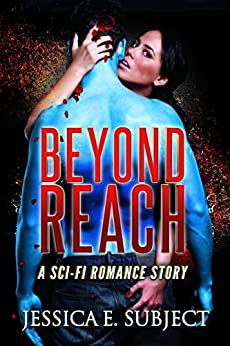 Beyond Reach: SciFi Romance by [Subject, Jessica E.]