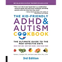 The Kid-Friendly ADHD & Autism Cookbook: The Ultimate Guide to Diets that Work