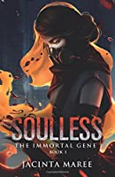 Soulless: The Immortal Gene Trilogy